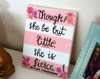 "Quote Canvas (8'' x 10'') : ""Though she be but little, she is fierce"" William Shakespeare"