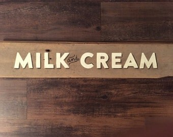 Milk and Cream Reclaimed Wood Wall Sign