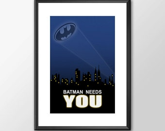 Batman Needs YOU - PRINTED - BUY 2 Get 1 Free