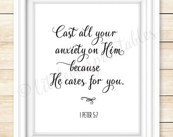 I Peter 5:7 printable Bible verse, Cast all your anxiety on Him, encouraging wall art, gift for friend, God cares for you, Scripture print