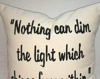 "Decorative throw pillow, inspirational pillow gift, cotton canvas ""Nothing can dim the light which comes from within"