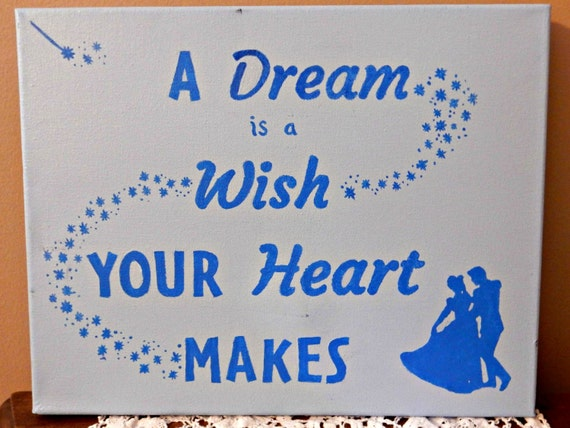 A Dream Is A Wish Your Heart Makes Handmade by Store94Crafts A Dream Is A Wish Your Heart Makes Images