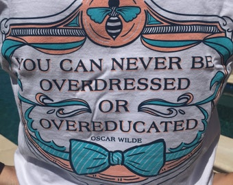 "Lily Grace T-shirt ""You can never be overdressed or overeducated."" Oscar Wilde"