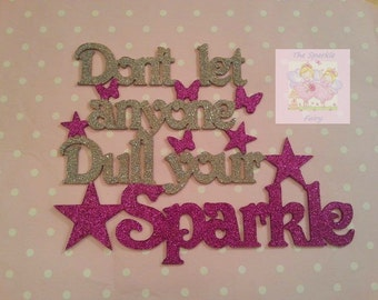 mdf glittered dont let anyone dull your sparkle hanging quote