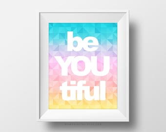 SALE -  Beyoutiful, Be You Quote, Beautiful Quote, Beautiful, You Quote, Color Ombre, Geometric Print, Geometric Pattern, Modern