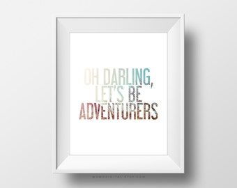 SALE -  Oh Darling Let's Be Adventurers, Adventure Quote, Adventure Poster, Adventure Print, Sunrise Print, Landscape Poster, Modernism