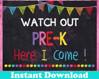 First Day of Pre-K Sign INSTANT DOWNLOAD, Watch Out Pre-K Here I Come Sign, Back to School Chalkboard Printable Sign Photo Prop Preschool