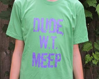 Dude W.T. Meep
