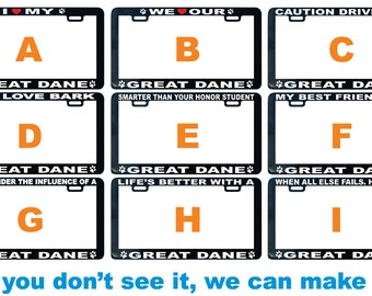 Great Dane - Great Pyreneese Dog assorted license plate frame I We love proud smarter friend buddy pal life's better showing off