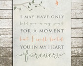 Baby Memorial, Infant Loss, Death of Loved One, Miscarriage Print - I May Have Only Held You for a Moment