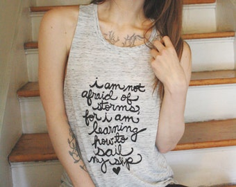 """Literary Gift- Little Women """"I am not afraid of storms"""" Louisa May Alcott- Book Quote- Muscle Tank. MADE TO ORDER"""
