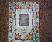 Patchwork Persuasion by Joen Wolfrom, quilting booklet book 1997, 144 pages