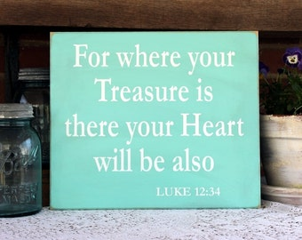 For where your Treasure is there your Heart will be also Wood Sign Family Wall Art Scripture Passage