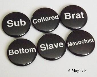 BDSM Roles MAGNETS sub bottom collared slave masochist brat gifts scene novelty stocking stuffer play party favors kinky fetish pins goth