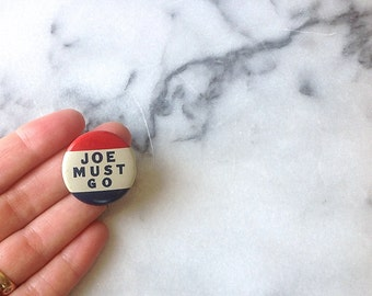 1950s Political Button, McCarthy Era. Joe Must Go!