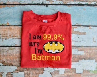 Boys Batman Shirt, 99.9% Sure I'm Batman