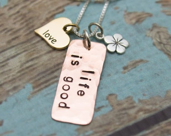 LIFE IS GOOD Sterling Silver, Copper, Bronze  Personalized Charm Necklace Hand Stamped Jewelry