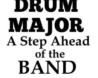 """Marching Band Shirt """"DRUM MAJOR - A Step Ahead of the BAND"""""""
