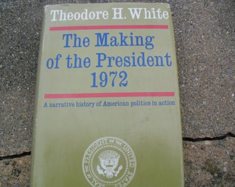 Vintage Book The Making of the President 1972 A Narrative History of American Poliics in Action by Theodore H. White