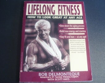 """Vintage Fitness Book. """"Lifelong Fitness, How to Look Great At Any Age"""". Bob Delmonteque. 1993. Isotension. Nutrition. Do's Don'ts of Fitness"""