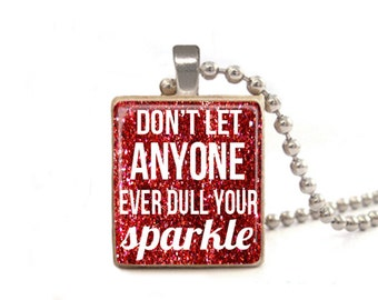 Red Don't Let Anyone Ever Dull Your Sparkle, Sparkle Necklace, Inspirational Jewelry, Graduation Gift, Quote Necklace, Wood Necklace