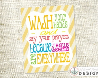 INSTANT DOWNLOAD printable // wash your hands and say your prayers // bright