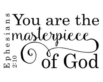 You are the masterpiece of God Vinyl Wall Decal