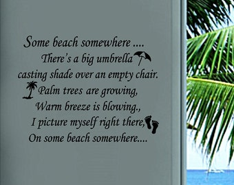 Some Beach Somewhere ....Beach Wall Quote Words Sayings Removable Beach Decal Lettering
