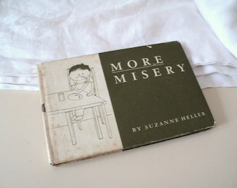 More Misery by Suzanne Heller. 1960s. Tribulations of Childhood. Humorous Cartoons.