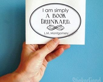 I am simply a book drunkard oval bumper sticker