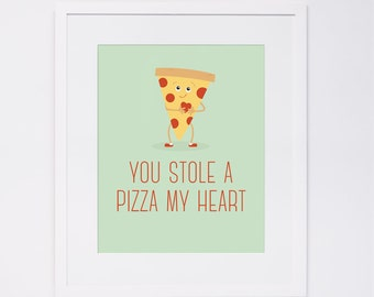 DOWNLOAD - You Stole A Pizza My Heart Print