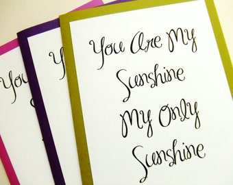 You Are My Sunshine My Only Sunshine - Love Fun Lyric Quote Note Card White On Color