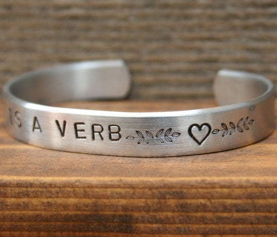 Bracelet Handstamped Jewelry Cuff Hand Stamped Love Is A Verb Silver Aluminum Metal Bridal Wedding Gift CUSTOM Designs Welcome Name Date