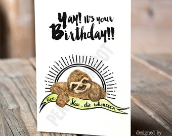 Sloth Birthday Card, Live Slow Die Whenever Card