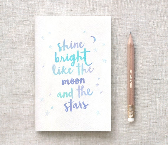 Shine bright like the moon and the stars - Motivational notebooks and journals // The PumpUp Blog