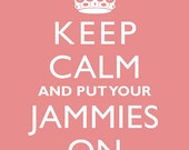 "Printable Kid's Wall Art ""Keep Calm And Put Your Jammies On"" Instant Digital Download"