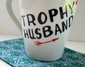 Trophy Husband Mug Cute Anniversary Gift Birthday Gift Funny Quote Mug Christmas Gift Mug Painted Typography Funny Saying