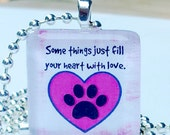 Some things just fill your heart with love  Glass Tile Pendant
