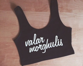 Valar Morghulis Spandex Crop Tank - Made in USA by So Effing Cute - inspired by Game of Thrones GOT