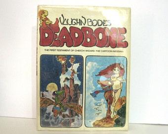 Vaughn Bode's Deadbone The First Testament of Cheech Wizard the Cartoon Messiah 1975 First Trade Edition Hardcover Famous Underground Artist