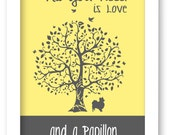 Papillon Art Print, All You Need Is Love And A Papillon Dog, Tree, Modern Wall Decor