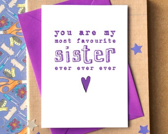 Favourite Sister Ever Ever Ever Card - birthday card for sister - funny card for sister - sister birthday card - best sister blank card