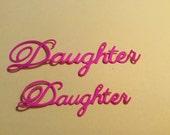 "Handmade, 2 - Daughter, Die Cuts, Sizzix, Scrapbooking, Cards, 3 1/2,"" 2 1/2"", Pink"
