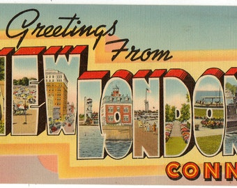 Linen Postcard, Greetings from New London, Connecticut, Large Letter, ca 1950