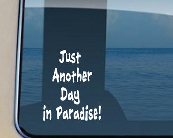 Just Another Day in Paradise Decal Hawaiian Quote Sticker 471