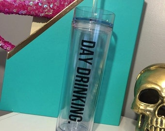 Day Drinking Skinny Tumbler Cup