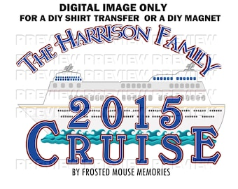 Printable Cruise Shirt Transfer Matching Family Cruise Shirts Cruise Vacation Shirts - Personalized Family Cruise Shirts Cruise Shirt