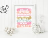 INSTANT DOWNLOAD, 1 John 4:4, Scripture Printable, Water Color, Greater is He, No. 506