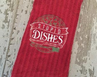 Stupid Dishes kitchen towel