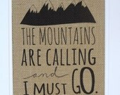 75% OFF SALE Burlap Print // The mountains Are Calling